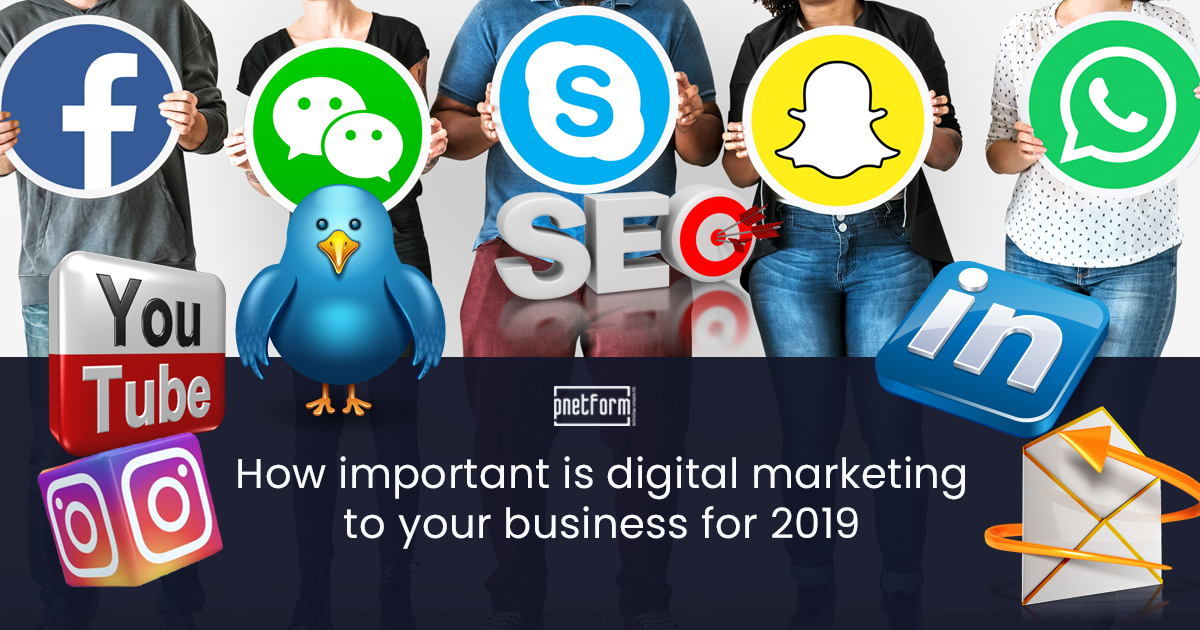 How Important Is Digital Marketing To Your Business For 2019