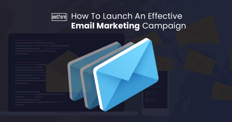 How to launch an effective email marketing campaign