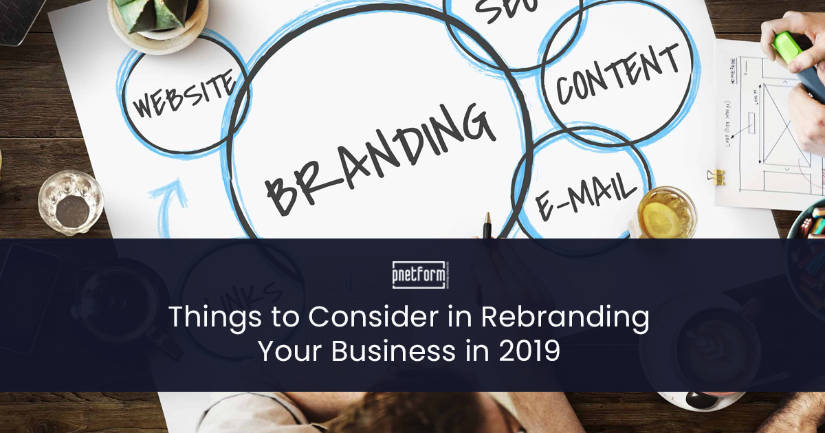Things to Consider in Rebranding Your Business in 2019