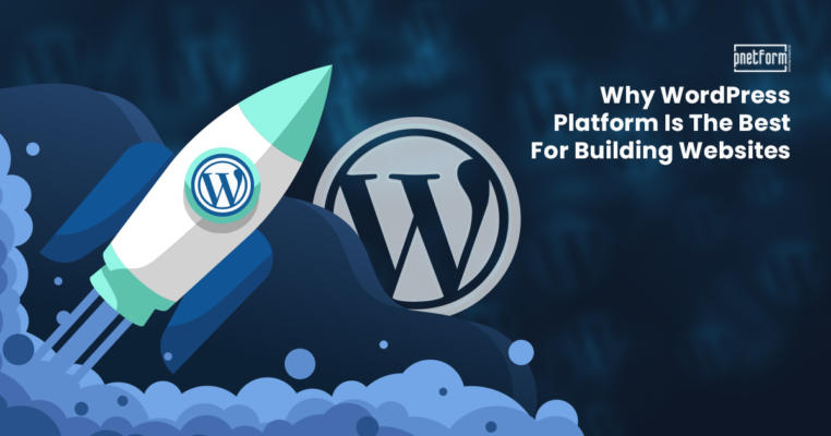 Why WordPress Platform Is The Best For Building Websites