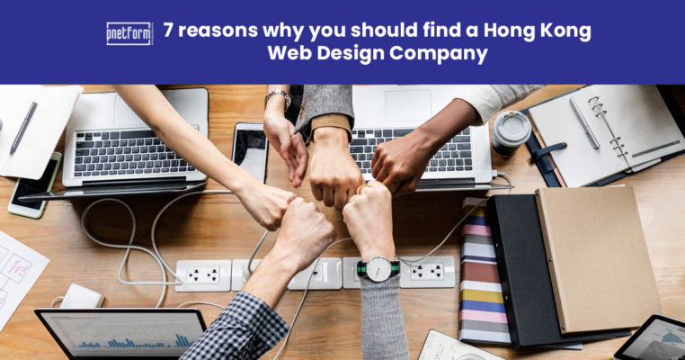 7 reasons why you should find a Hong Kong Web Design Company