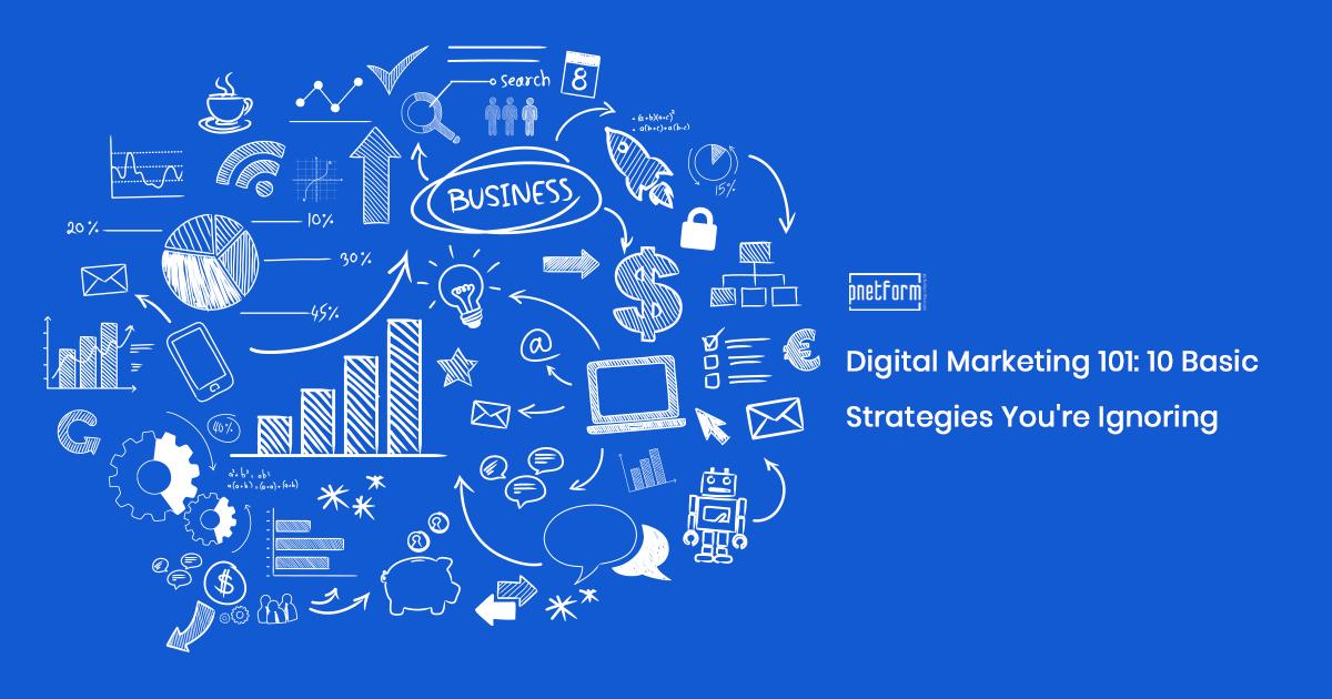 Digital-Marketing-101-10-Basic-Strategies-You're-Ignoring-graphics